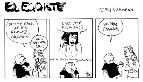 El Egoiste: Realität
